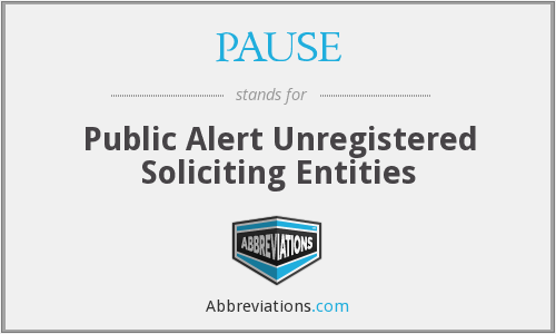 PAUSE - Public Alert Unregistered Soliciting Entities