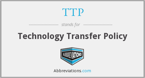 TTP - Technology Transfer Policy