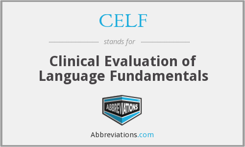 CELF - Clinical Evaluation of Language Fundamentals