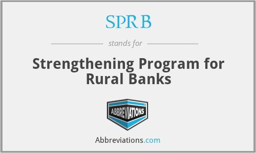 SPRB - Strengthening Program for Rural Banks