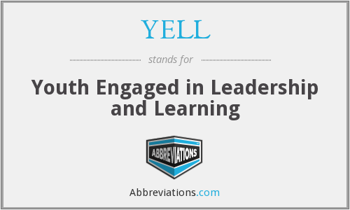 YELL - Youth Engaged in Leadership and Learning