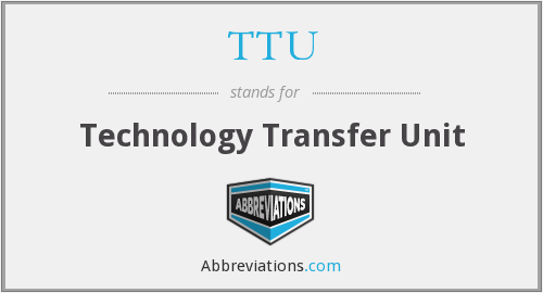 TTU - Technology Transfer Unit