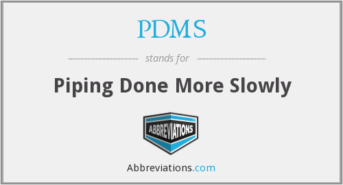 PDMS - Piping Done More Slowly