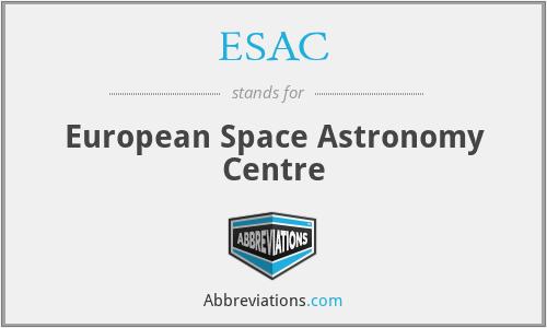 ESAC - European Space Astronomy Centre