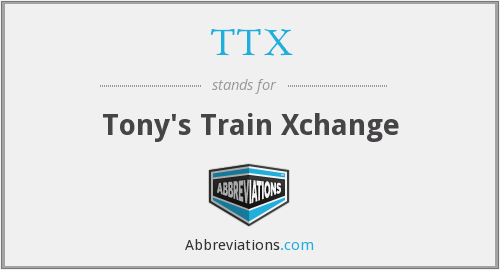 TTX - Tony's Train Xchange