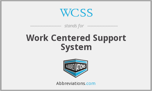 WCSS - Work Centered Support System
