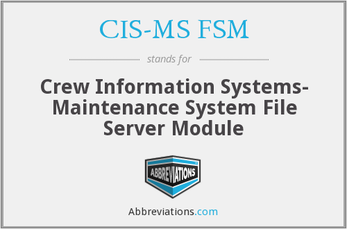 What does CIS-MS FSM stand for?