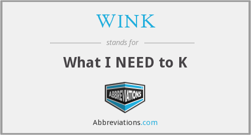 WINK - What I NEED to K