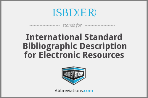 What does ISBD(ER) stand for?