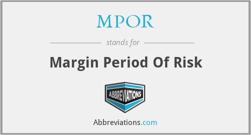 MPOR - Margin Period Of Risk