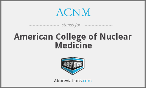 ACNM - American College of Nuclear Medicine