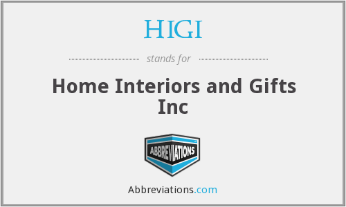 HIGI - Home Interiors and Gifts Inc