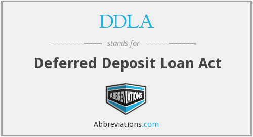DDLA - Deferred Deposit Loan Act