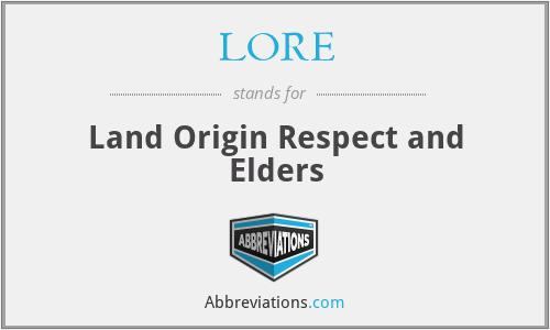 LORE - Land Origin Respect and Elders