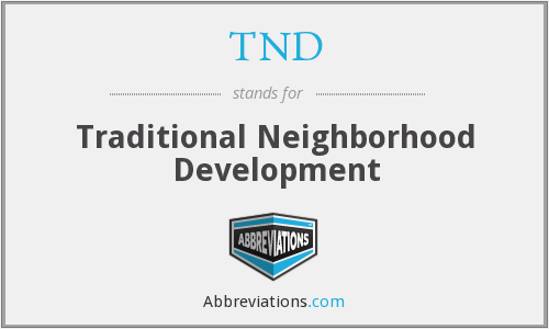 TND - Traditional Neighborhood Development