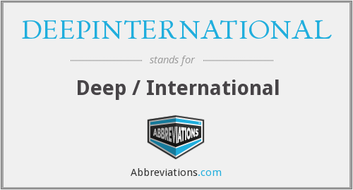 What does DEEPINTERNATIONAL stand for?