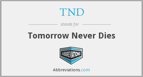 TND - Tomorrow Never Dies