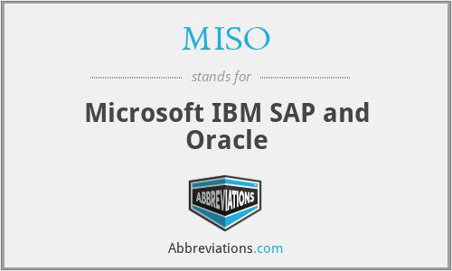 MISO - Microsoft IBM SAP and Oracle