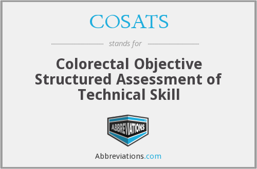 COSATS - Colorectal Objective Structured Assessment of Technical Skill