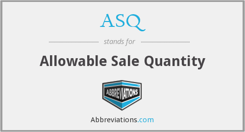 ASQ - Allowable Sale Quantity