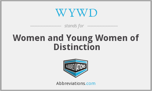 WYWD - Women and Young Women of Distinction