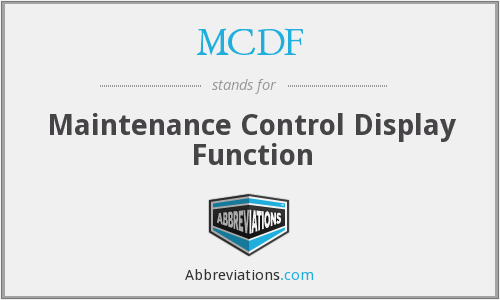 MCDF - Maintenance Control Display Function