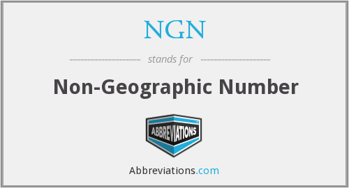 NGN - Non-Geographic Number