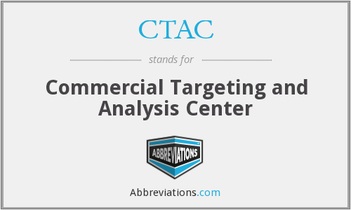 CTAC - Commercial Targeting and Analysis Center