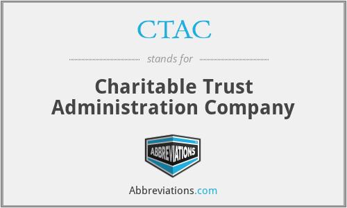 CTAC - Charitable Trust Administration Company