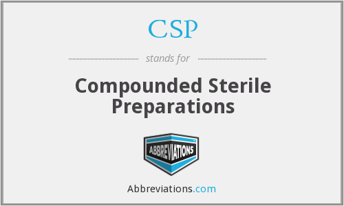 CSP - Compounded Sterile Preparations