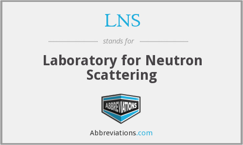 LNS - Laboratory for Neutron Scattering