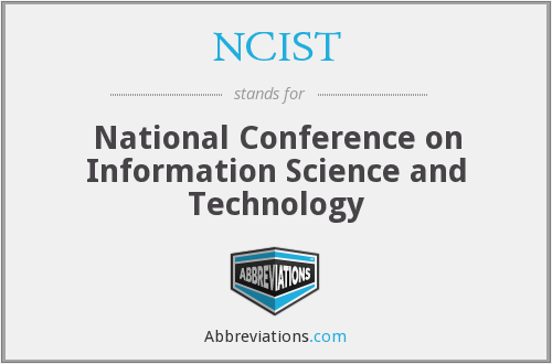 What does NCIST stand for?