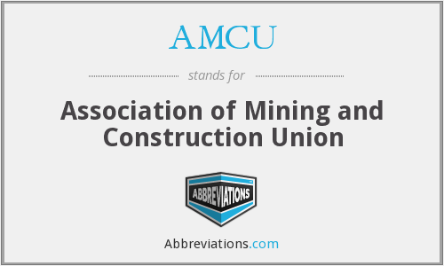 AMCU - Association of Mining and Construction Union