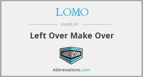 What does LOMO stand for?
