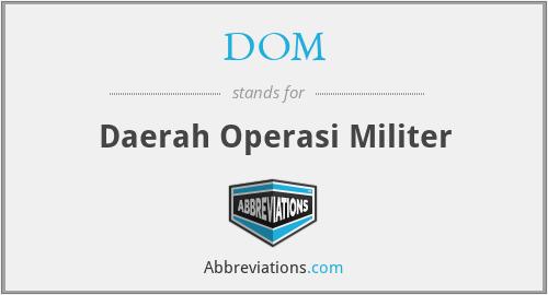 DOM - Daerah Operasi Militer