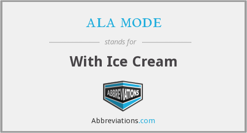 ala mode - With Ice Cream