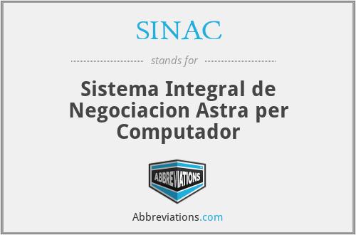 SINAC - Sistema Integral de Negociacion Astra per Computador