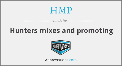 HMP - Hunters mixes and promoting
