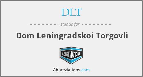 DLT - Dom Leningradskoi Torgovli