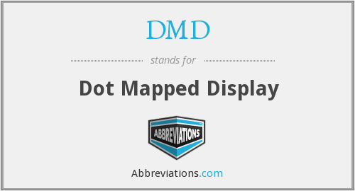 DMD - Dot Mapped Display