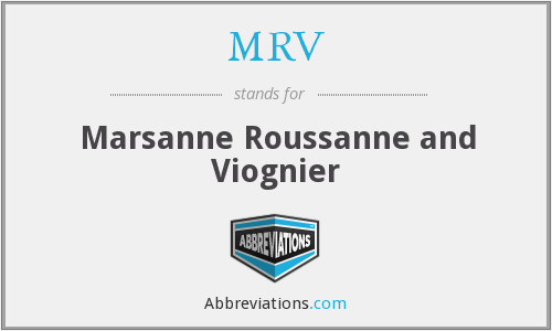 MRV - Marsanne Roussanne and Viognier