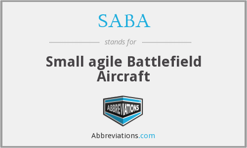 SABA - Small agile Battlefield Aircraft