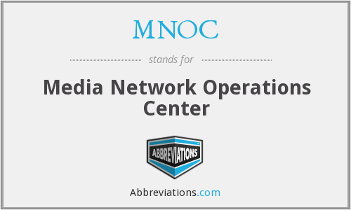 MNOC - Media Network Operations Center