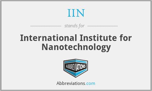 IIN - International Institute for Nanotechnology