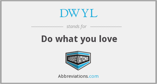 What does DWYL stand for?