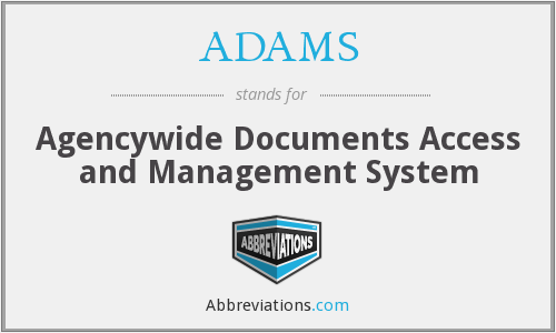 ADAMS - Agencywide Documents Access and Management System