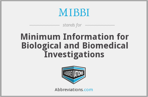MIBBI - Minimum Information for Biological and Biomedical Investigations