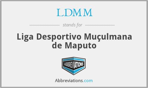 LDMM - Liga Desportivo Muçulmana de Maputo