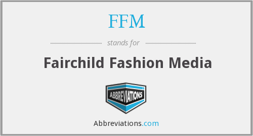 FFM - Fairchild Fashion Media