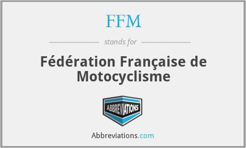 FFM - Fédération Française de Motocyclisme